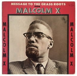 Malcolm X: Message to the Grass Roots